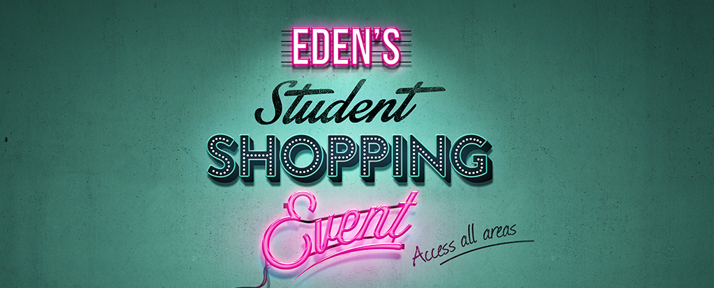 Eden's Student Shopping Event: Access All Areas