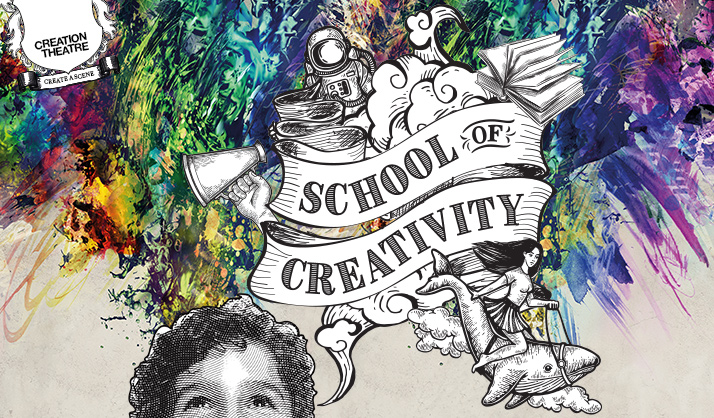 School of Creativity | Creation Theatre Company